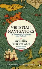 Venetian navigators : the voyages of the Zen brothers to the far north