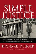 Simple justice : the history of Brown v. Board of Education and Black America's struggle for equality