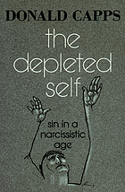 The depleted self : sin in a narcissistic age