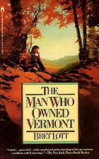 The man who owned Vermont : a novel
