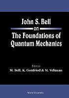 John S. Bell on the foundations of quantum mechanics