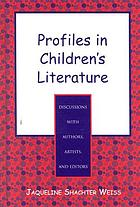 Profiles in children's literature : discussions with authors, artists, and editors