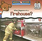 What happens at a firehouse?