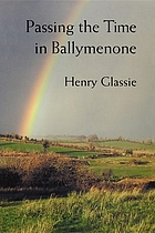 Passing the time in Ballymenone : culture and history of an Ulster community