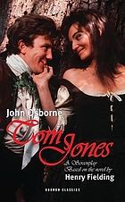 Tom Jones : a film script