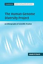 The Human Genome Diversity Project : an ethnography of scientific practice
