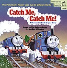 Catch me, catch me! : a Thomas the Tank Engine story