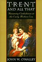 Trent and all that : renaming Catholicism in the early modern era