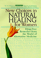 New choices in natural healing for women : drug-free remedies from the world of alternative medicine