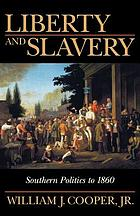 Liberty and slavery : southern politics to 1860