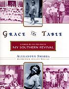 Grace the table : stories and recipes from my southern revival