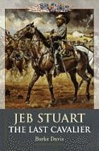Jeb Stuart, the last cavalier