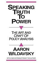 Speaking truth to power : the art and craft of policy analysis