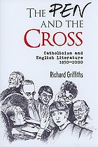 The pen and the cross : Catholicism and English literature, 1850-2000