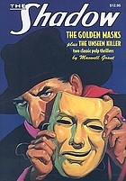 "The Shadow : ""The unseen killer"" and ""The golden masks"""