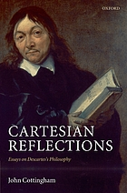 Cartesian reflections essays on Descartes's philosophy