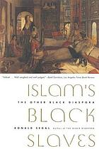 Islam's Black slaves : the other Black diaspora