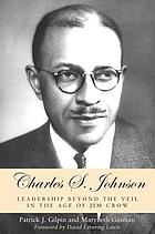 Charles S. Johnson : leadership beyond the veil in the age of Jim Crow