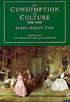 The consumption of culture, 1600-1800 : image, object, text