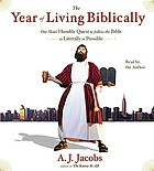 The year of living biblically : [one man's humble quest to follow the Bible as literally as possible]