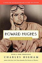 Howard Hughes : the secret life