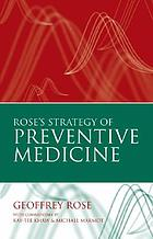 Rose's strategy of preventive medicine : the complete original text