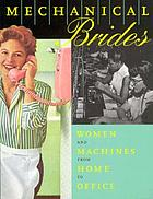 Mechanical brides : women and machines from home to office