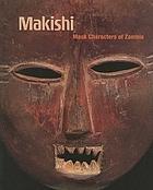 Makishi : mask characters of Zambia