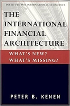 The international financial architecture : what's new?, what's missing?