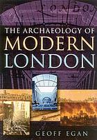 The archaeology of modern London