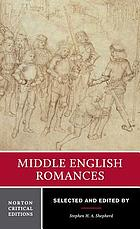 Middle English romances : authoritative texts, sources and backgrounds, criticism
