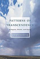 Patterns of transcendence : religion, death, and dying