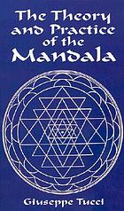 The theory and practice of the Mandala, with special reference to the modern psychology of the subconscious