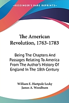 The American Revolution, 1763-1783; being the chapters and passages relating to America from the author's History of England in the eighteenth century