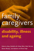 Family caregivers : disability, illness and ageing