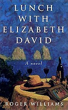 Lunch with Elizabeth David : a novel