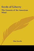 Seeds of liberty : the genesis of the American mind