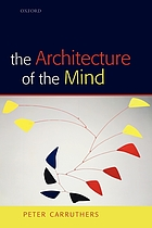 The architecture of the mind : massive modularity and the flexibility of thought