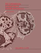 The experimental foundations of modern immunology