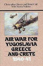 Air war for Yugoslavia, Greece, and Crete, 1940-41