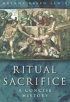 Ritual sacrifice : an illustrated history