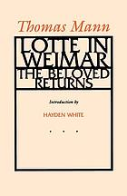 The beloved returns = Lotte in Weimar