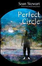 Perfect circle : a novel