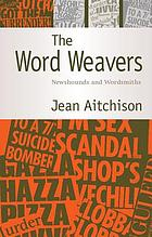 The word weavers : newshounds and wordsmiths