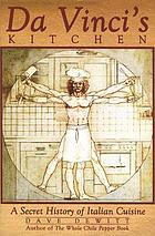 Da Vinci's kitchen : a secret history of Italian cuisine