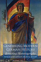 Gendering modern German history : rewriting historiography