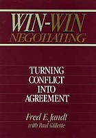 Win-Win negotiating : turning conflict into agreement