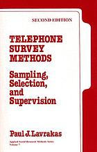Telephone survey methods : sampling, selection, and supervision