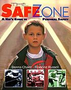 The safe zone : a kid's guide to personal safety