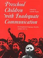 Preschool children with inadequate communication : developmental language disorder, autism, low IQ